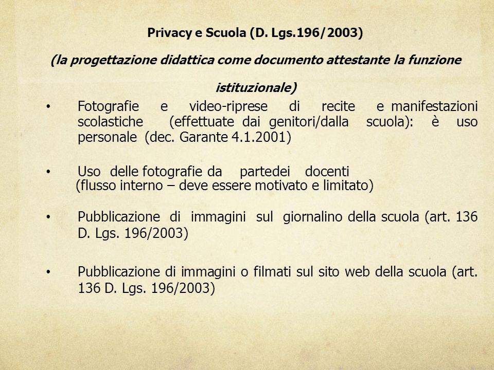 Privacy e Scuola (D. Lgs.196/2003) (la progettazione didattica come documento attestante la funzione istituzionale) Fotografie e video-riprese di reci