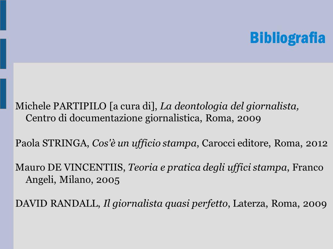 Bibliografia Michele PARTIPILO [a cura di], La deontologia del giornalista, Centro di documentazione giornalistica, Roma, 2009 Paola STRINGA, Cos'è un