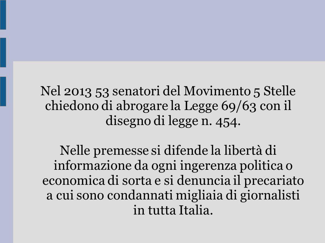 Nel 2013 53 senatori del Movimento 5 Stelle chiedono di abrogare la Legge 69/63 con il disegno di legge n. 454. Nelle premesse si difende la libertà d