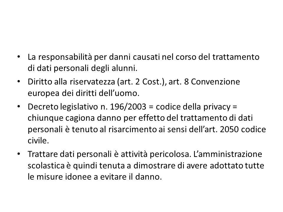 La responsabilità per danni causati nel corso del trattamento di dati personali degli alunni. Diritto alla riservatezza (art. 2 Cost.), art. 8 Convenz