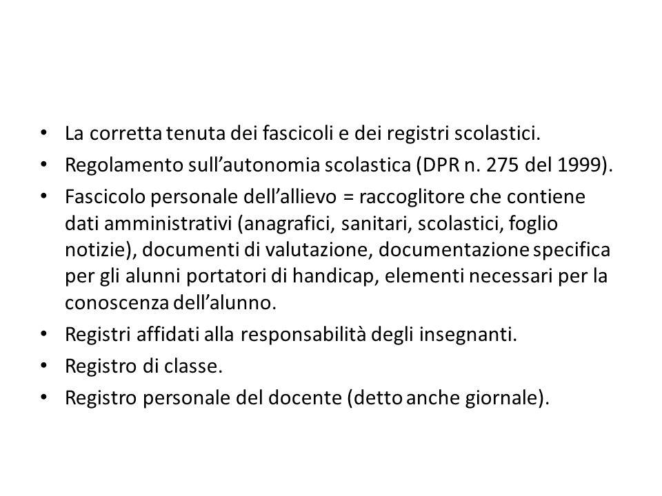 La corretta tenuta dei fascicoli e dei registri scolastici. Regolamento sull'autonomia scolastica (DPR n. 275 del 1999). Fascicolo personale dell'alli