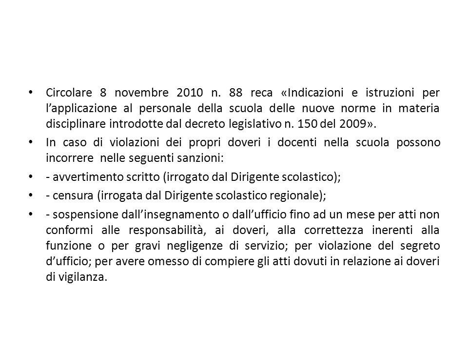 Circolare 8 novembre 2010 n. 88 reca «Indicazioni e istruzioni per l'applicazione al personale della scuola delle nuove norme in materia disciplinare