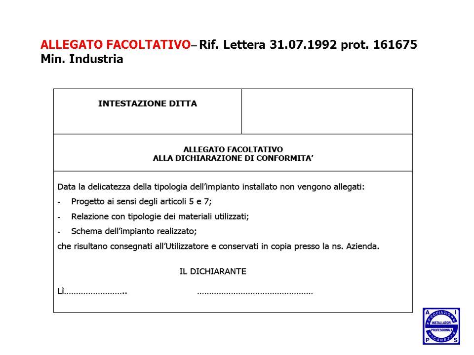 ALLEGATO FACOLTATIVO – Rif. Lettera 31.07.1992 prot. 161675 Min. Industria