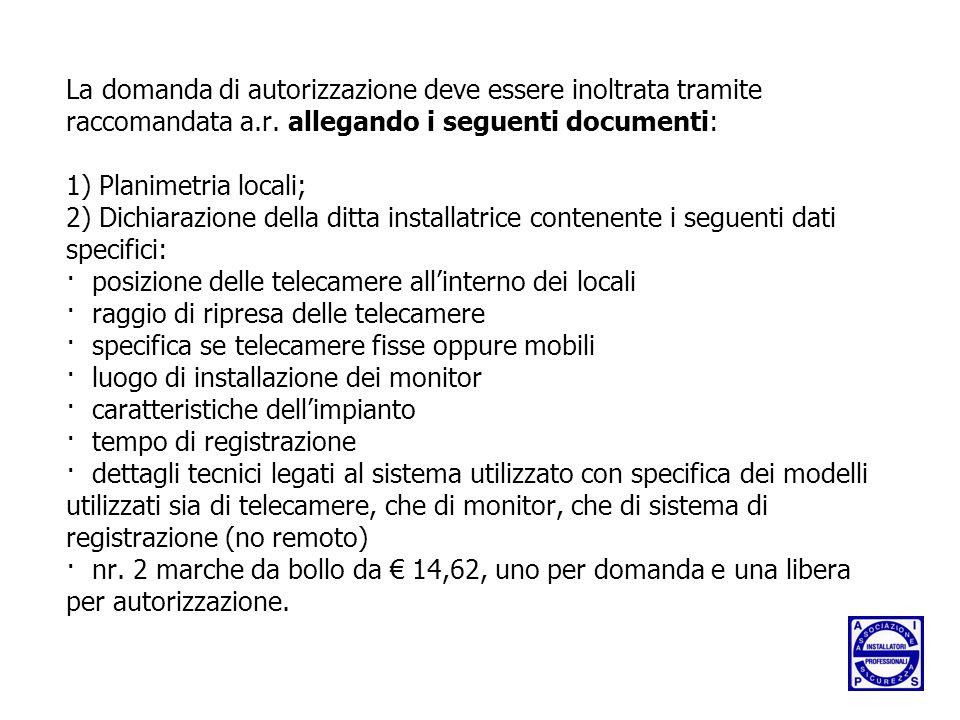 La domanda di autorizzazione deve essere inoltrata tramite raccomandata a.r.