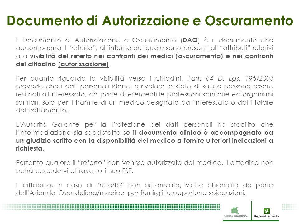 """Documento di Autorizzaione e Oscuramento Il Documento di Autorizzazione e Oscuramento ( DAO ) è il documento che accompagna il """"referto"""", all'interno"""