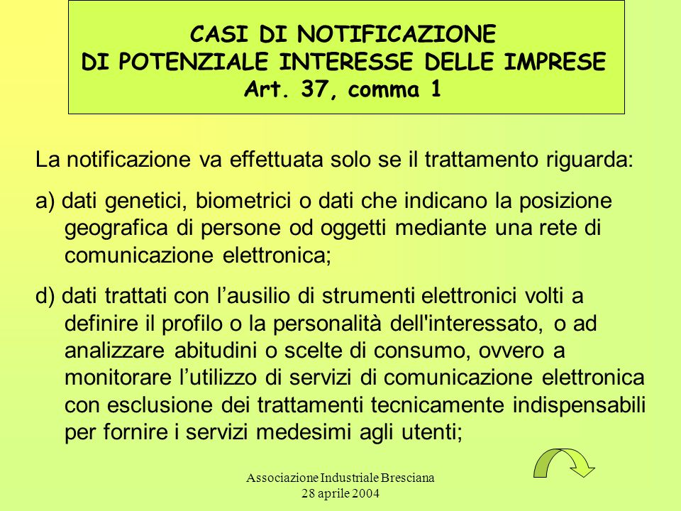 Associazione Industriale Bresciana 28 aprile 2004 CASI DI NOTIFICAZIONE DI POTENZIALE INTERESSE DELLE IMPRESE Art. 37, comma 1 La notificazione va eff