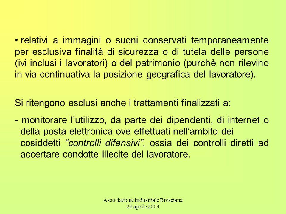Associazione Industriale Bresciana 28 aprile 2004 relativi a immagini o suoni conservati temporaneamente per esclusiva finalità di sicurezza o di tute