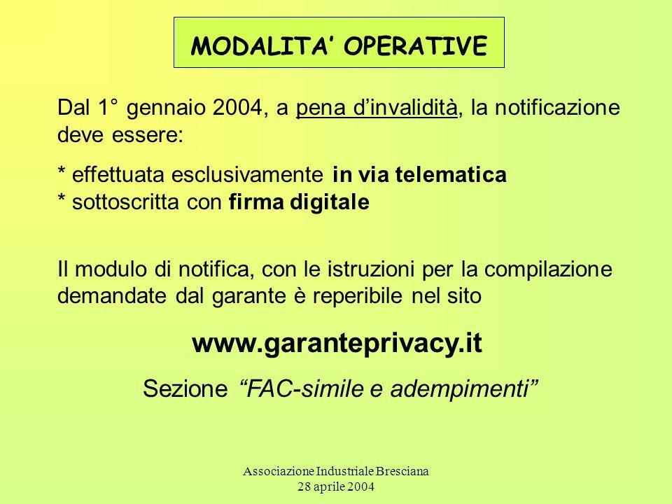 Associazione Industriale Bresciana 28 aprile 2004 MODALITA' OPERATIVE Dal 1° gennaio 2004, a pena d'invalidità, la notificazione deve essere: * effett