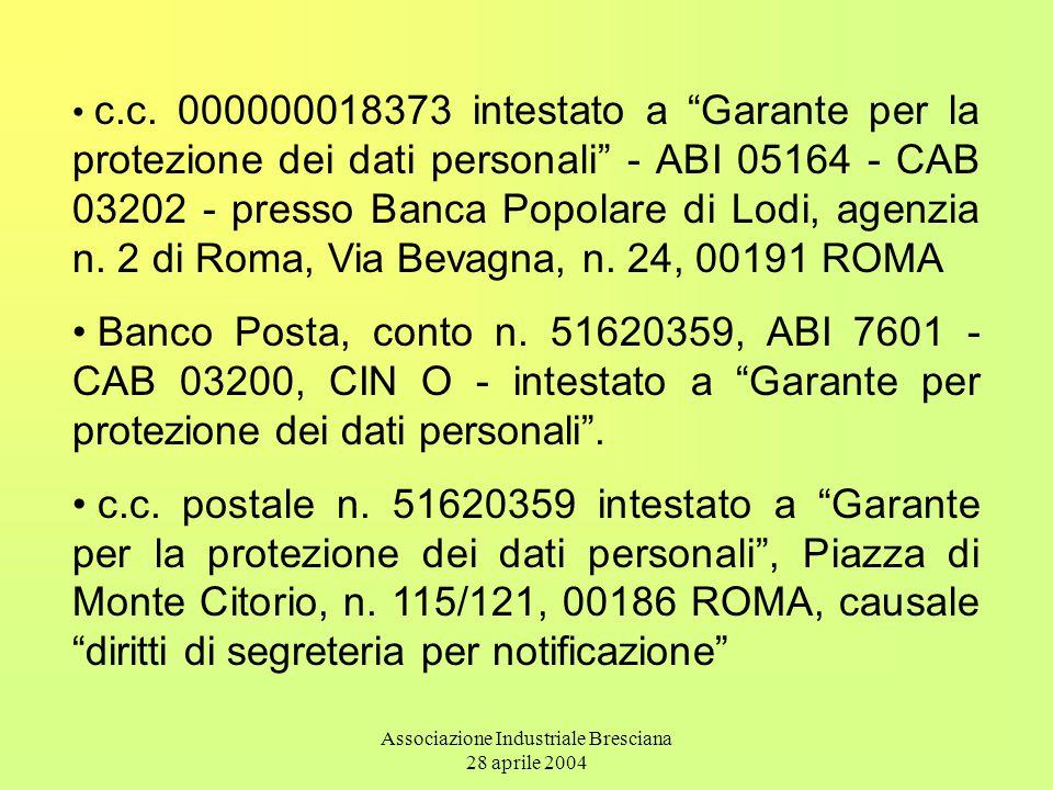 """Associazione Industriale Bresciana 28 aprile 2004 c.c. 000000018373 intestato a """"Garante per la protezione dei dati personali"""" - ABI 05164 - CAB 03202"""