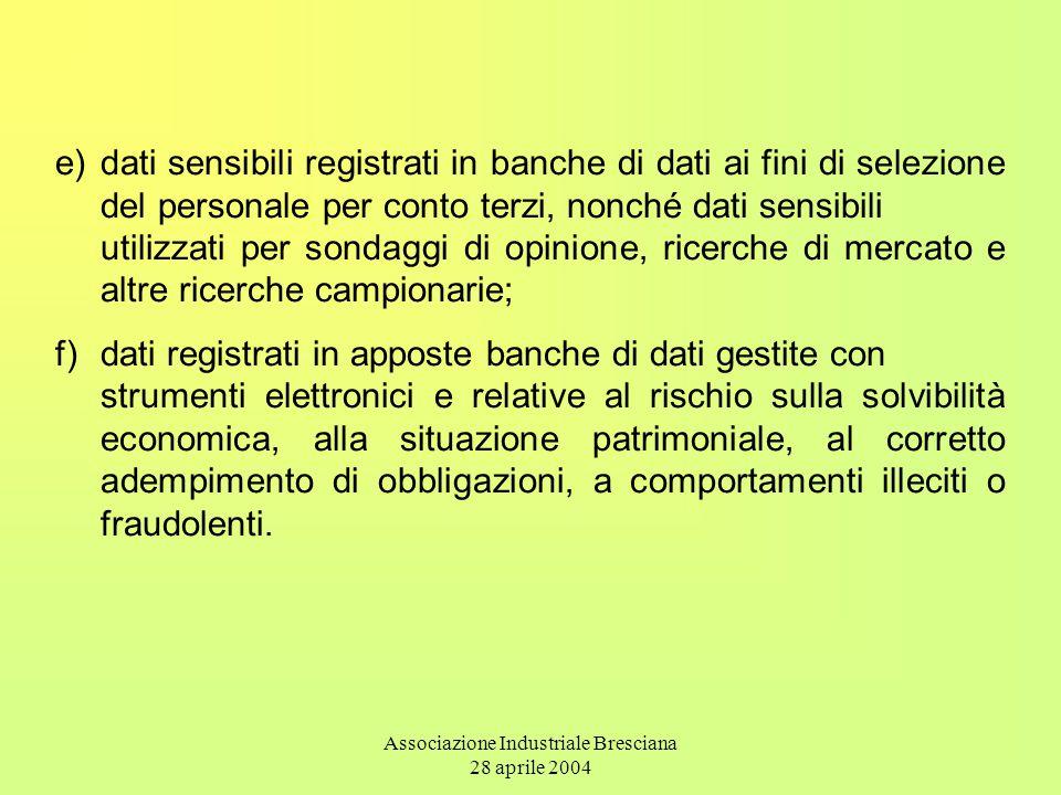 Associazione Industriale Bresciana 28 aprile 2004 e)dati sensibili registrati in banche di dati ai fini di selezione del personale per conto terzi, no