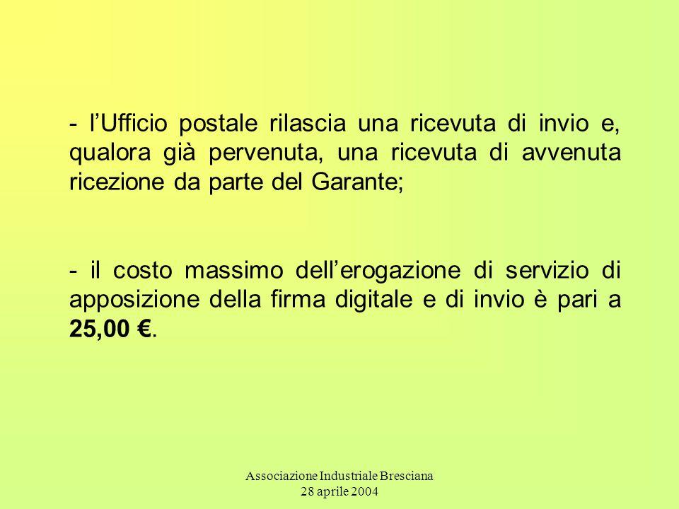 Associazione Industriale Bresciana 28 aprile 2004 - l'Ufficio postale rilascia una ricevuta di invio e, qualora già pervenuta, una ricevuta di avvenut