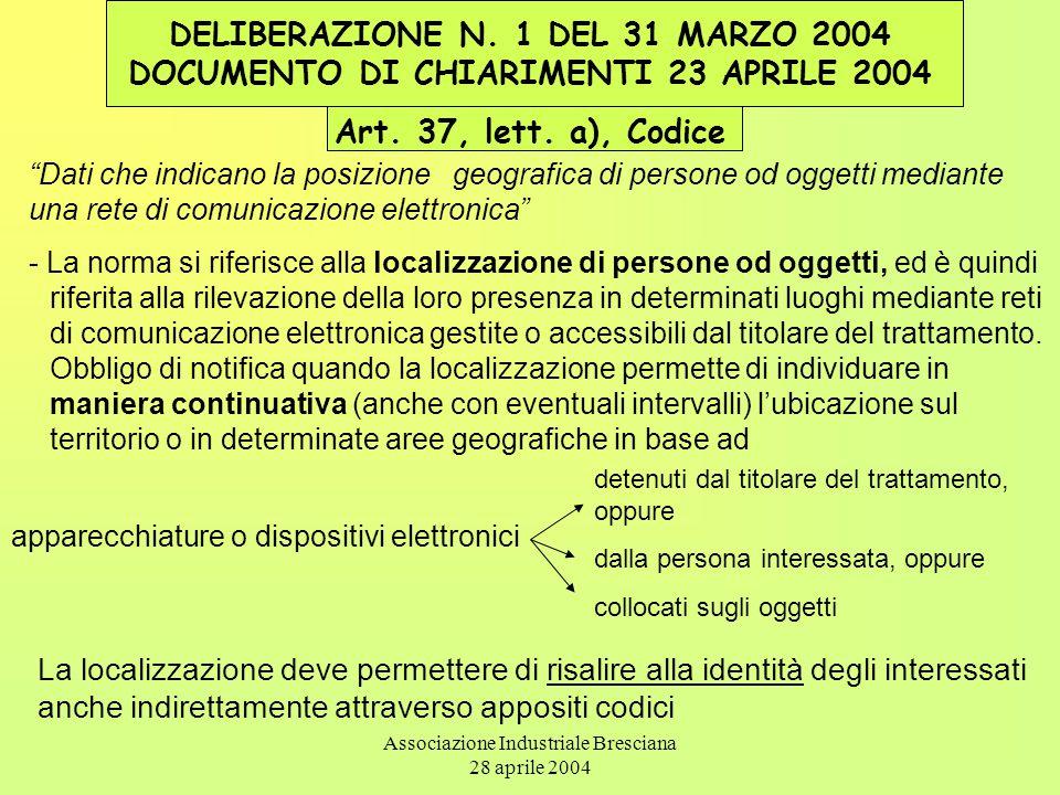"""Associazione Industriale Bresciana 28 aprile 2004 """"Dati che indicano la posizione geografica di persone od oggetti mediante una rete di comunicazione"""
