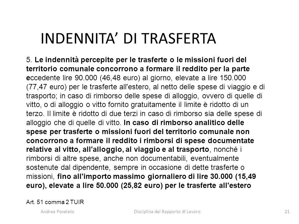 INDENNITA' DI TRASFERTA Andrea PovelatoDisciplina del Rapporto di Lavoro21 5. Le indennità percepite per le trasferte o le missioni fuori del territor