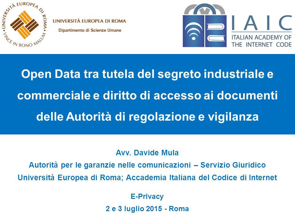 Open Data tra tutela del segreto industriale e commerciale e diritto di accesso ai documenti delle Autorità di regolazione e vigilanza Avv.