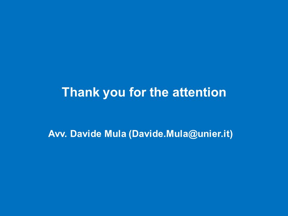 Thank you for the attention Avv. Davide Mula (Davide.Mula@unier.it) 12