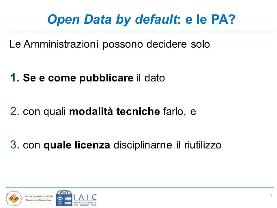 Open Data by default: e le PA. 5 Le Amministrazioni possono decidere solo 1.