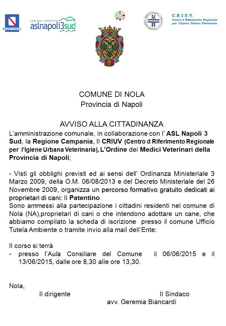 COMUNE DI NOLA Provincia di Napoli AVVISO ALLA CITTADINANZA L'amministrazione comunale, in collaborazione con l' ASL Napoli 3 Sud, la Regione Campania