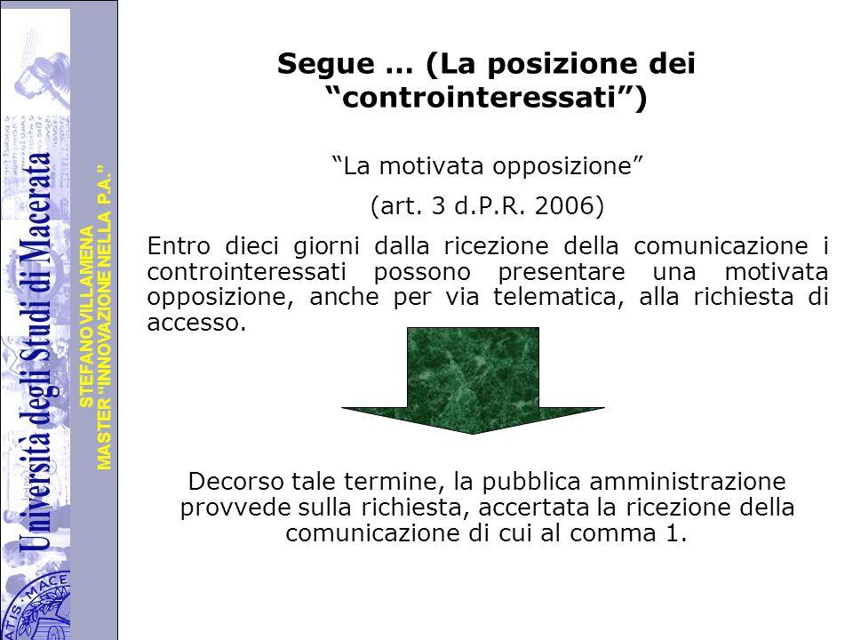 """Università degli Studi di Perugia MASTER """"INNOVAZIONE NELLA P.A."""" STEFANO VILLAMENA Segue … (La posizione dei """"controinteressati"""") """"La motivata opposi"""
