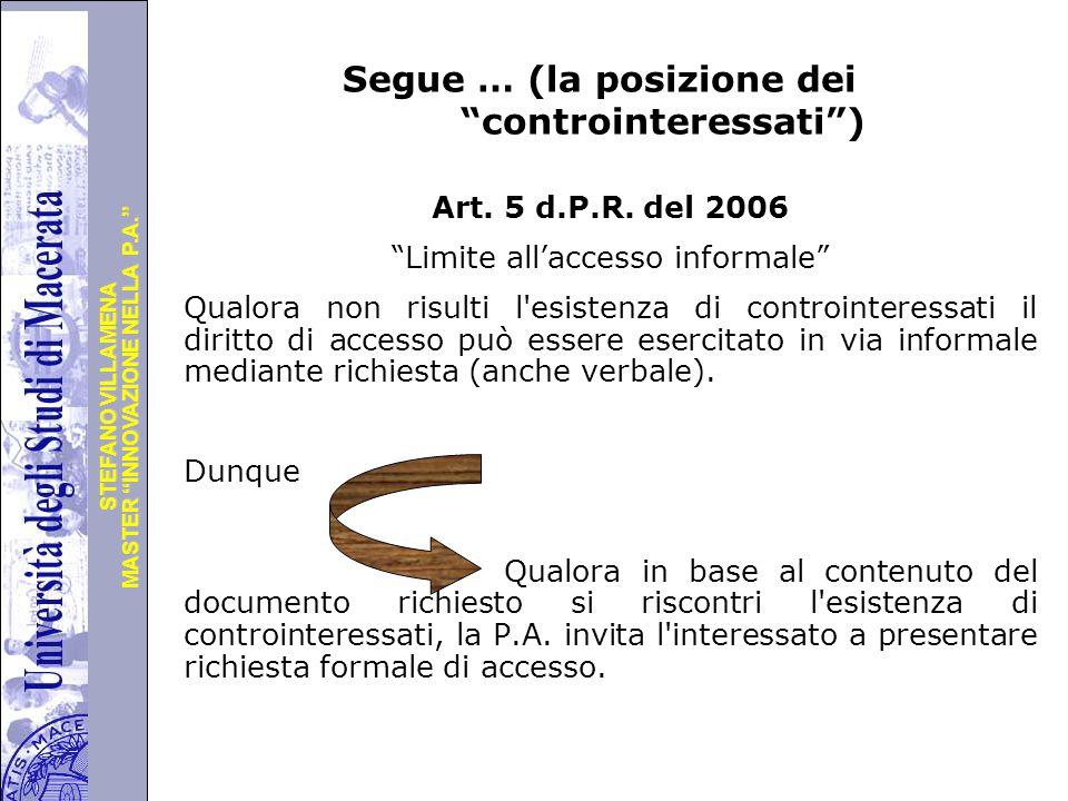 """Università degli Studi di Perugia MASTER """"INNOVAZIONE NELLA P.A."""" STEFANO VILLAMENA Segue … (la posizione dei """"controinteressati"""") Art. 5 d.P.R. del 2"""