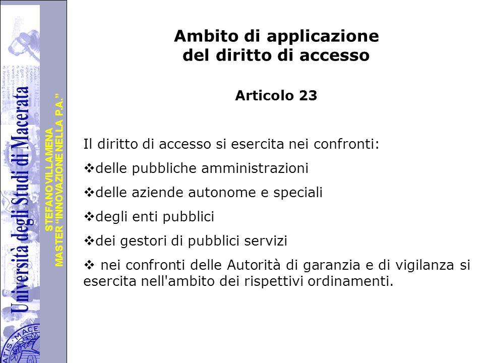 """Università degli Studi di Perugia MASTER """"INNOVAZIONE NELLA P.A."""" STEFANO VILLAMENA Ambito di applicazione del diritto di accesso Articolo 23 Il dirit"""