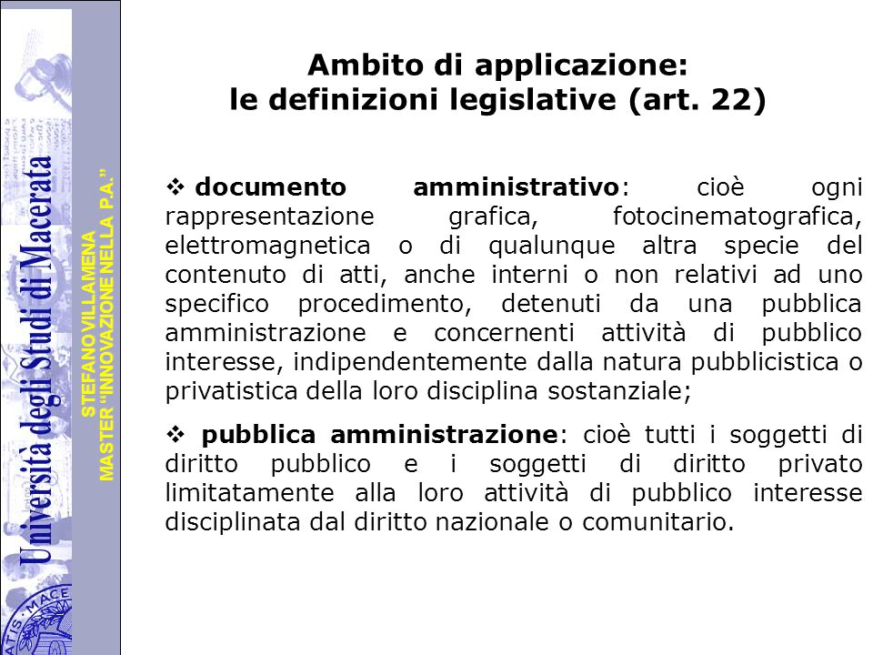"""Università degli Studi di Perugia MASTER """"INNOVAZIONE NELLA P.A."""" STEFANO VILLAMENA Ambito di applicazione: le definizioni legislative (art. 22)  doc"""