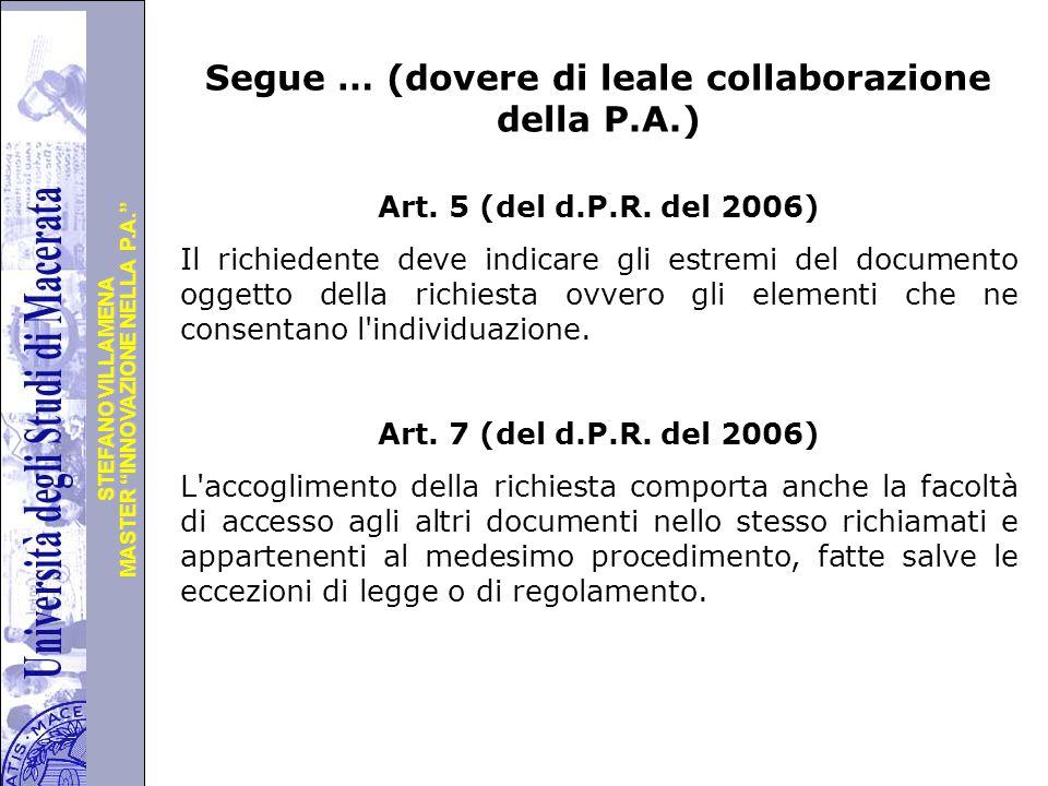 """Università degli Studi di Perugia MASTER """"INNOVAZIONE NELLA P.A."""" STEFANO VILLAMENA Segue … (dovere di leale collaborazione della P.A.) Art. 5 (del d."""