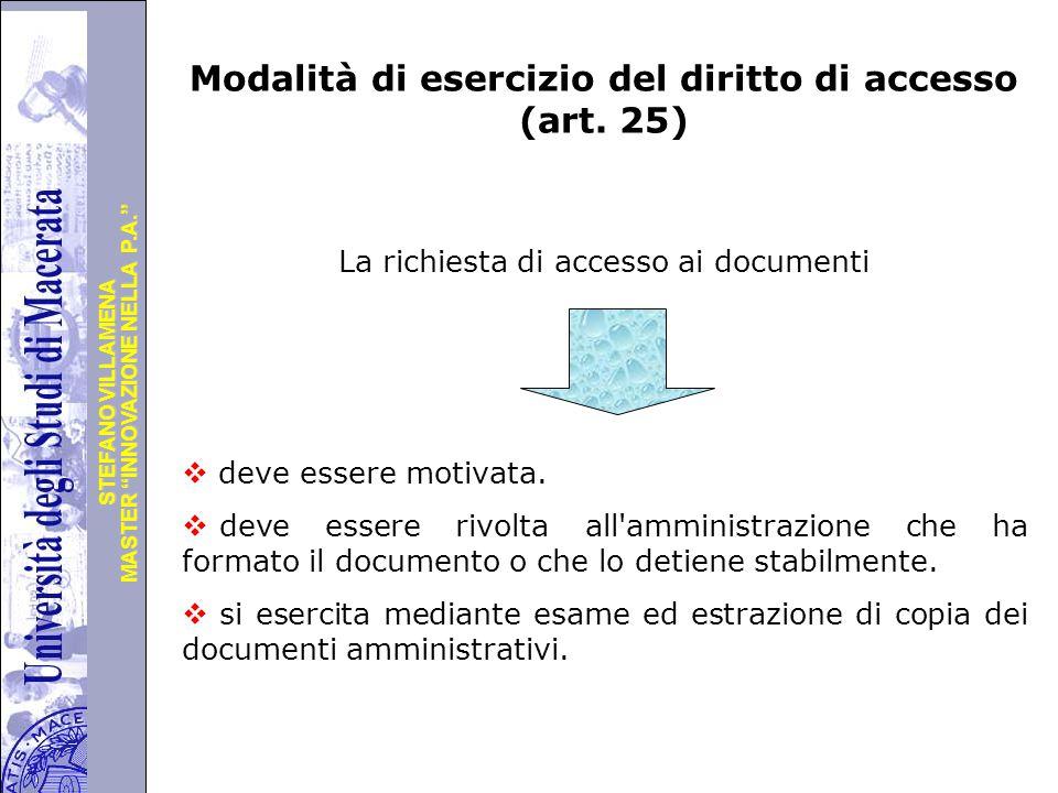 """Università degli Studi di Perugia MASTER """"INNOVAZIONE NELLA P.A."""" STEFANO VILLAMENA Modalità di esercizio del diritto di accesso (art. 25) La richiest"""