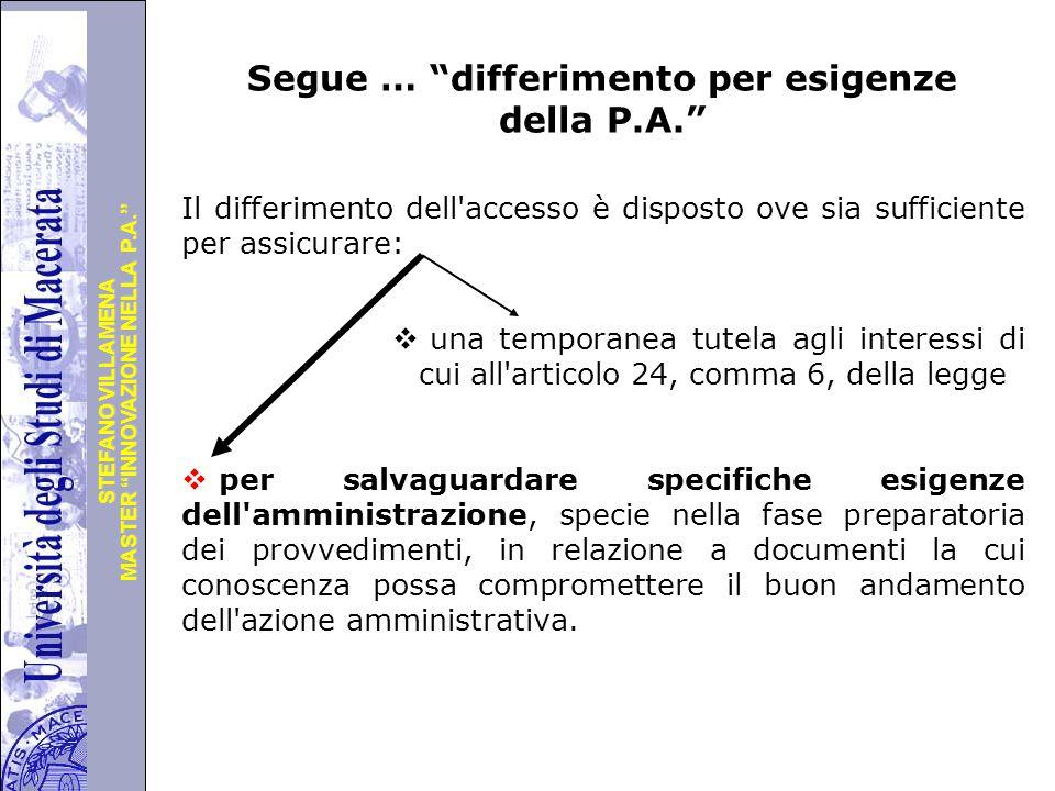 """Università degli Studi di Perugia MASTER """"INNOVAZIONE NELLA P.A."""" STEFANO VILLAMENA Segue … """"differimento per esigenze della P.A."""" Il differimento del"""