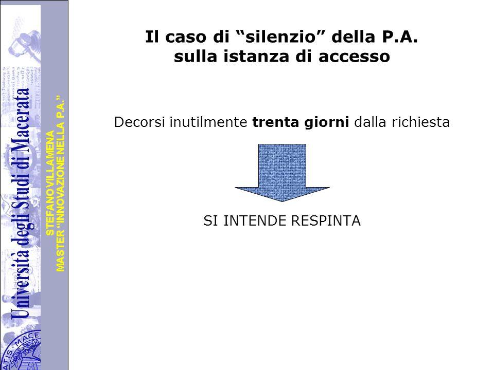 """Università degli Studi di Perugia MASTER """"INNOVAZIONE NELLA P.A."""" STEFANO VILLAMENA Il caso di """"silenzio"""" della P.A. sulla istanza di accesso Decorsi"""