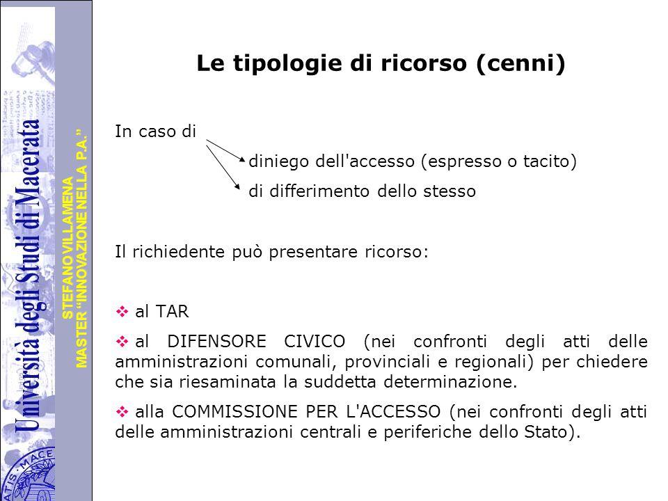 """Università degli Studi di Perugia MASTER """"INNOVAZIONE NELLA P.A."""" STEFANO VILLAMENA Le tipologie di ricorso (cenni) In caso di diniego dell'accesso (e"""