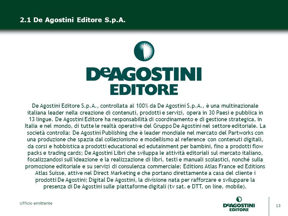 Ufficio emittente 13 2.1 De Agostini Editore S.p.A.