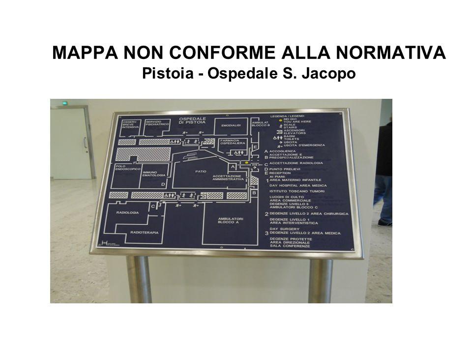 MAPPA NON CONFORME ALLA NORMATIVA Pistoia - Ospedale S. Jacopo