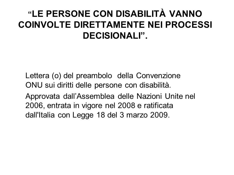 LE PERSONE CON DISABILITÀ VANNO COINVOLTE DIRETTAMENTE NEI PROCESSI DECISIONALI .