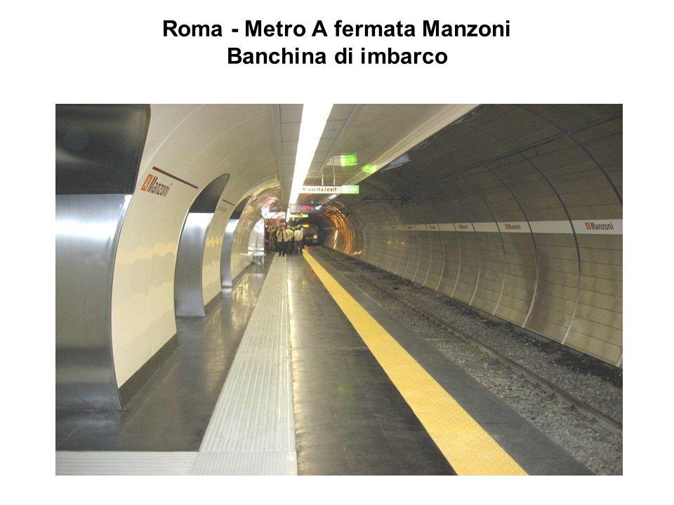 Roma - Metro A fermata Manzoni Banchina di imbarco