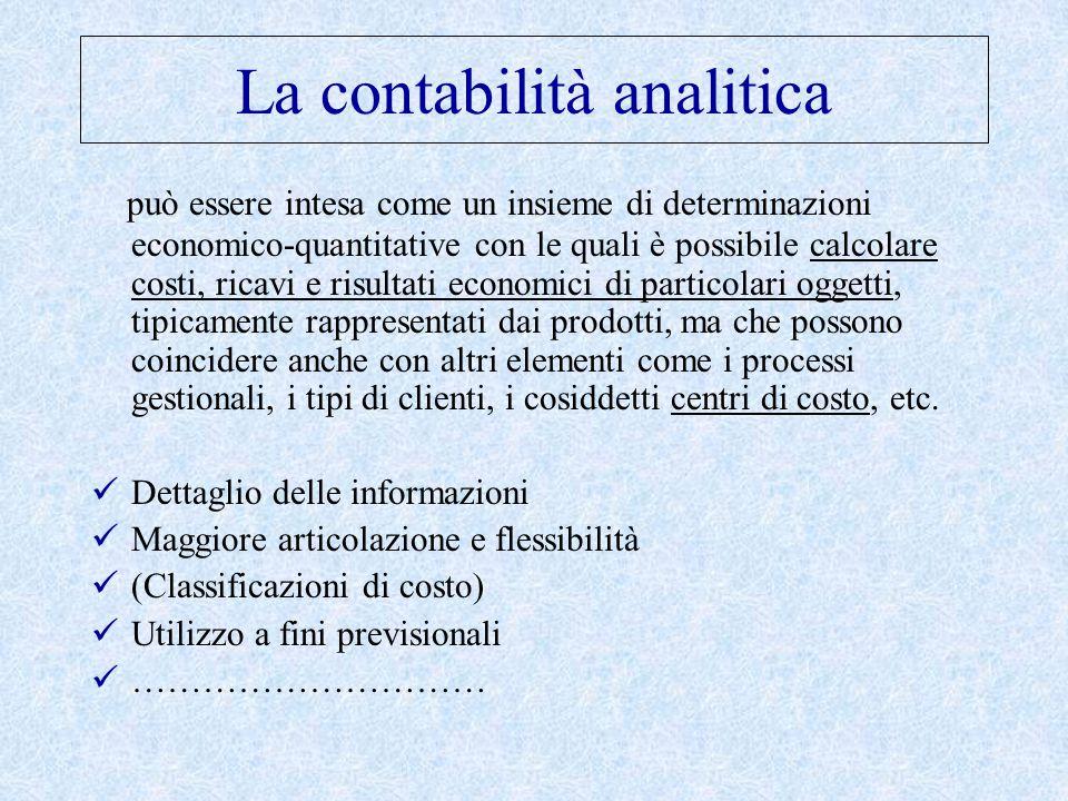 La contabilità analitica può essere intesa come un insieme di determinazioni economico-quantitative con le quali è possibile calcolare costi, ricavi e