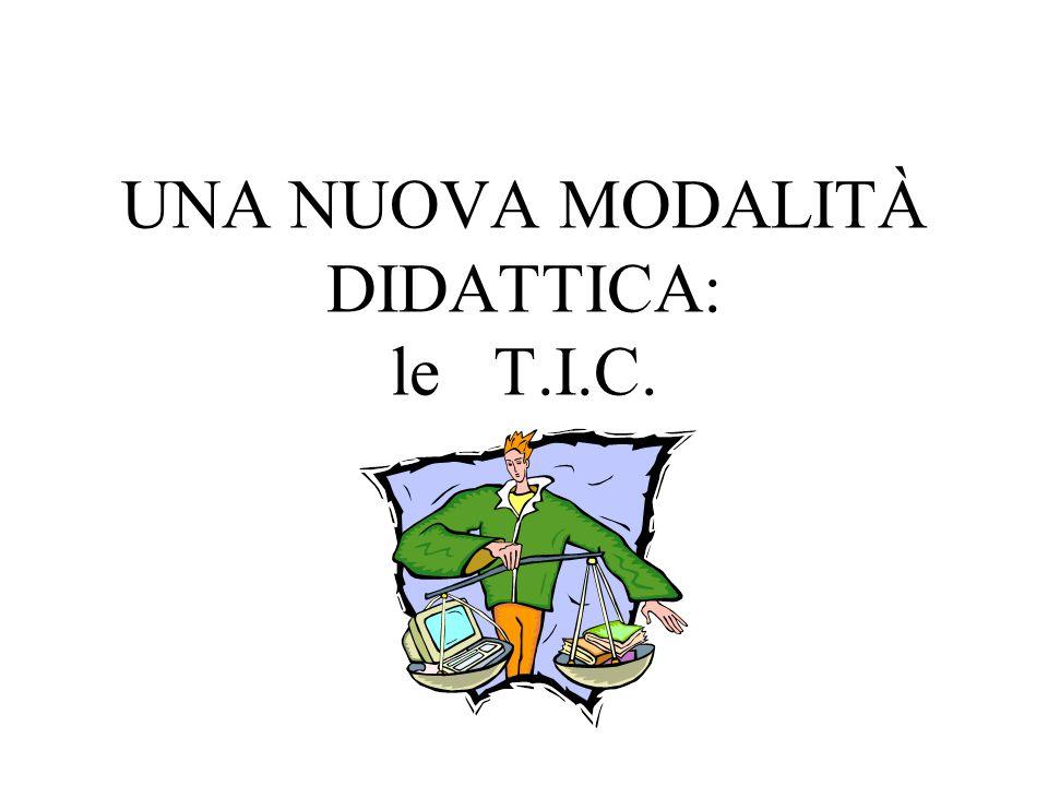 UNA NUOVA MODALITÀ DIDATTICA: le T.I.C.