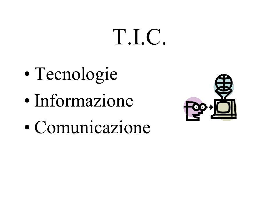 T.I.C. Tecnologie Informazione Comunicazione