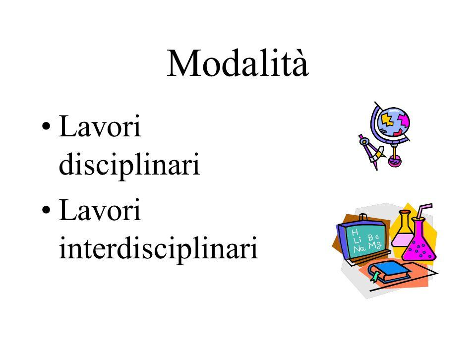 Modalità Lavori disciplinari Lavori interdisciplinari