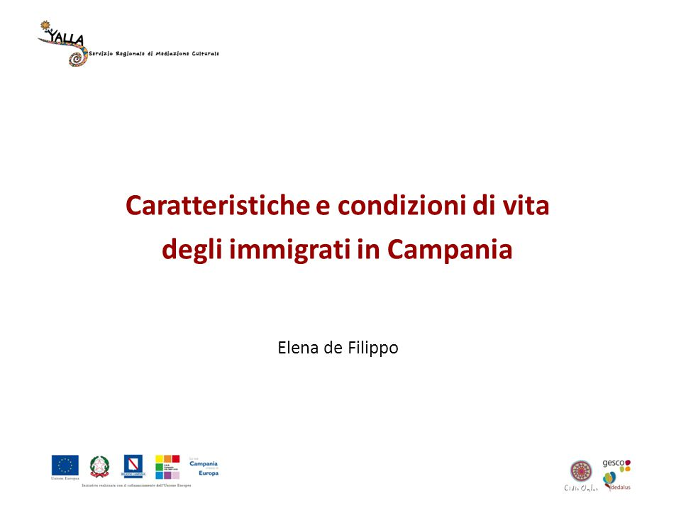 Caratteristiche e condizioni di vita degli immigrati in Campania Elena de Filippo