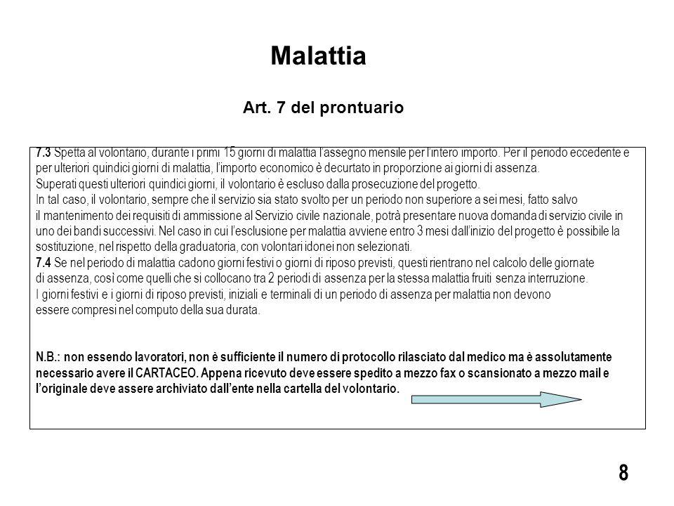 IL VOLONTARIO Spedisce all'OLP, entro 48 ore, il certificato medico L'OLP Spedisce immediatamente il certificato medico allo staff di gestione della Città Metropolitana di Torino via fax o scansionato, via mail.