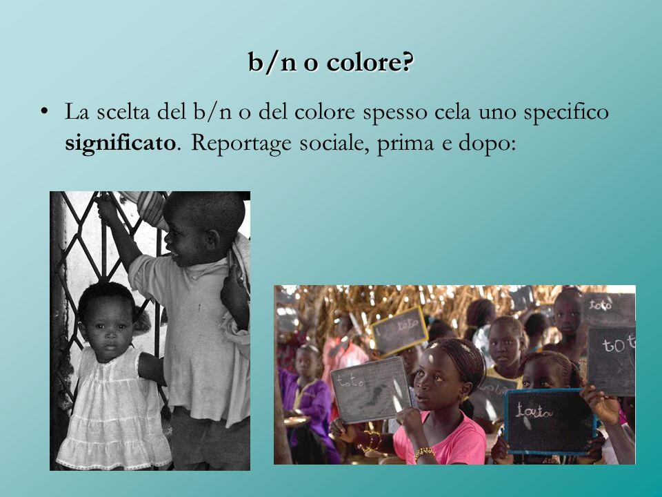 b/n o colore? La scelta del b/n o del colore spesso cela uno specifico significato. Reportage sociale, prima e dopo: