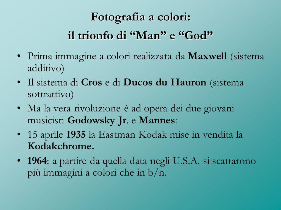 """Fotografia a colori: il trionfo di """"Man"""" e """"God"""" Prima immagine a colori realizzata da Maxwell (sistema additivo) Il sistema di Cros e di Ducos du Hau"""
