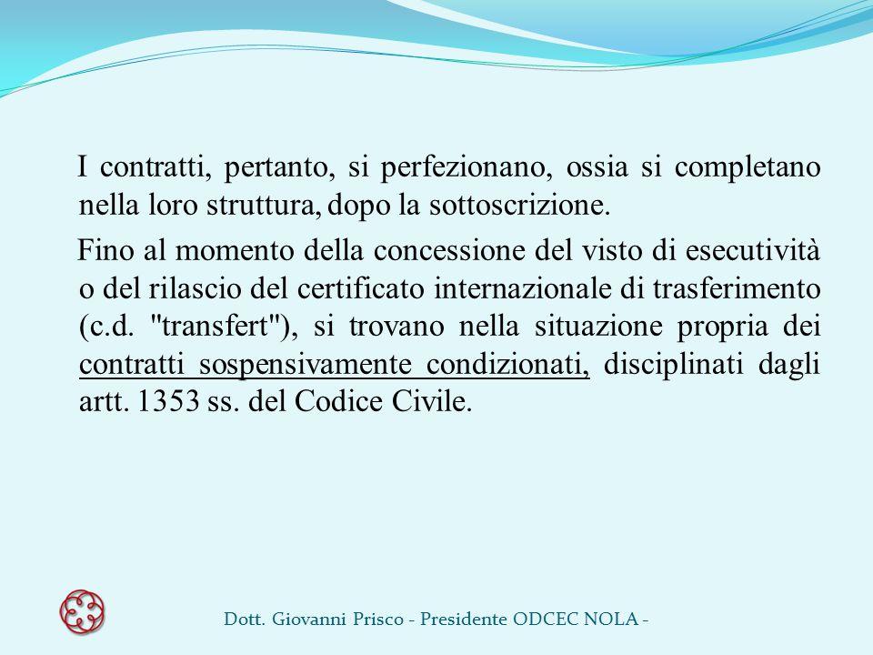 I contratti, pertanto, si perfezionano, ossia si completano nella loro struttura, dopo la sottoscrizione. Fino al momento della concessione del visto
