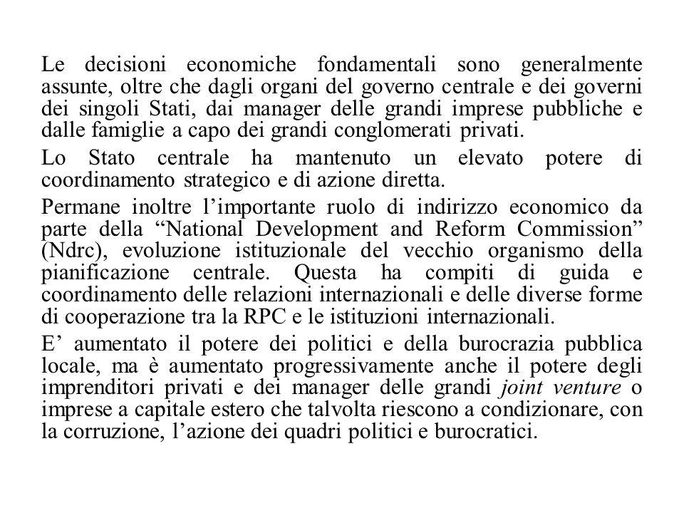 Le decisioni economiche fondamentali sono generalmente assunte, oltre che dagli organi del governo centrale e dei governi dei singoli Stati, dai manag