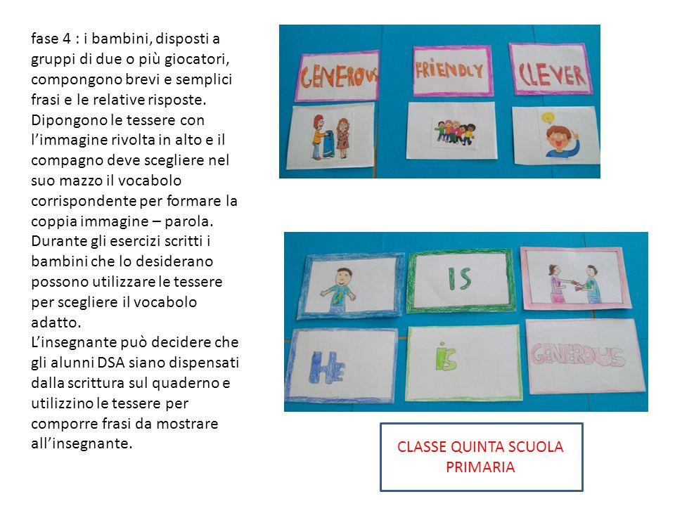 fase 4 : i bambini, disposti a gruppi di due o più giocatori, compongono brevi e semplici frasi e le relative risposte. Dipongono le tessere con l'imm
