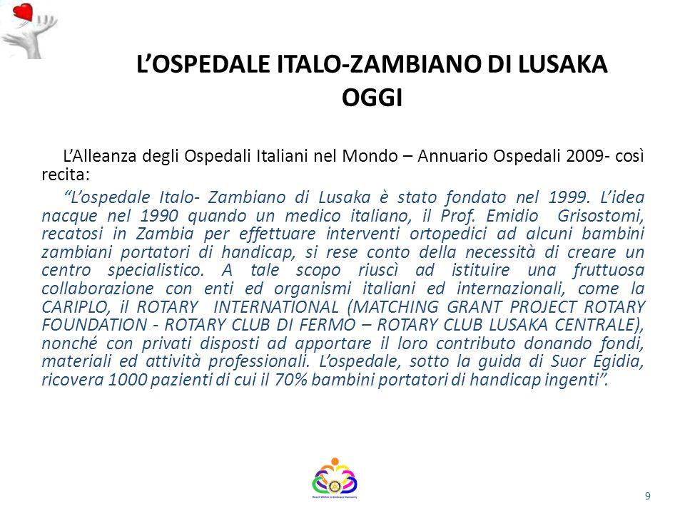 """L'OSPEDALE ITALO-ZAMBIANO DI LUSAKA OGGI L'Alleanza degli Ospedali Italiani nel Mondo – Annuario Ospedali 2009- così recita: """"L'ospedale Italo- Zambia"""