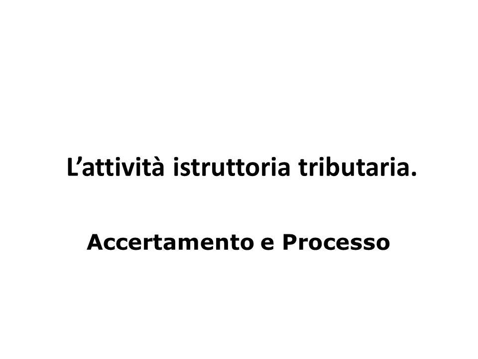L'attività istruttoria tributaria. Accertamento e Processo