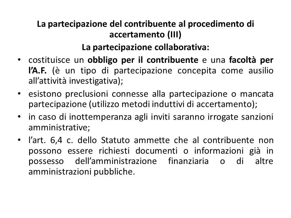 La partecipazione del contribuente al procedimento di accertamento (III) La partecipazione collaborativa: costituisce un obbligo per il contribuente e una facoltà per l'A.F.