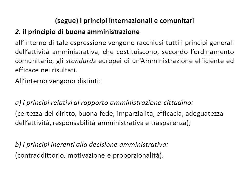(segue) I principi internazionali e comunitari 2. il principio di buona amministrazione all'interno di tale espressione vengono racchiusi tutti i prin