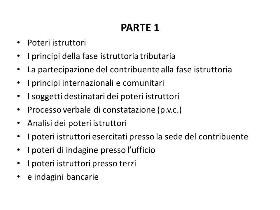 PARTE 1 Poteri istruttori I principi della fase istruttoria tributaria La partecipazione del contribuente alla fase istruttoria I principi internazion
